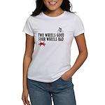 Two Wheels Good Women's T-Shirt