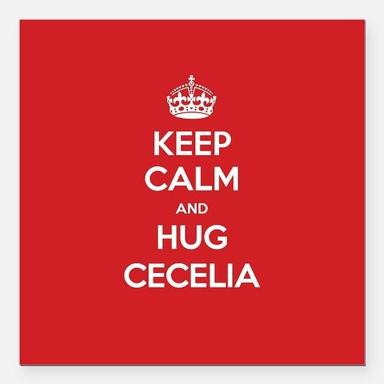 "Hug Cecelia Square Car Magnet 3"" x 3"""