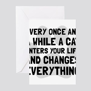 Cat Changes Everything Greeting Cards