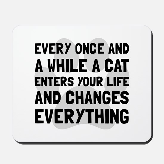 Cat Changes Everything Mousepad