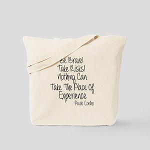 Be Brave Paulo Coelho Quote Tote Bag