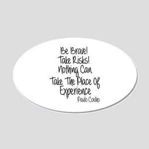 Be Brave Paulo Coelho Quote 20x12 Oval Wall Decal