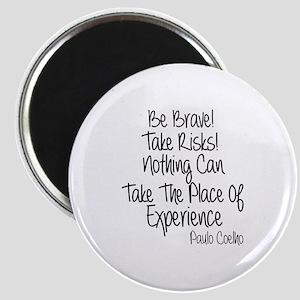 Be Brave Paulo Coelho Quote Magnet