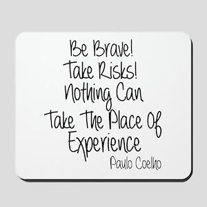 Be Brave Paulo Coelho Quote Mousepad