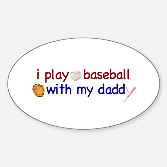 Play Baseball with Daddy Oval Decal