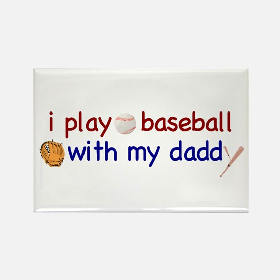 Play Baseball with Daddy Rectangle Magnet