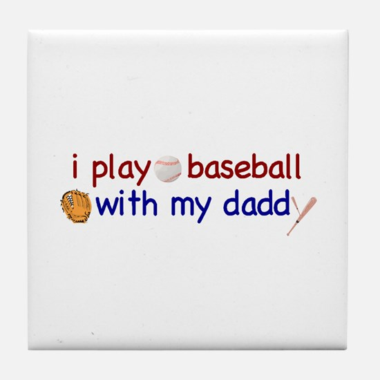Play Baseball with Daddy Tile Coaster