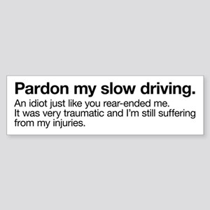 Pardon My Slow Driving Bumper Sticker