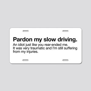 Pardon My Slow Driving Aluminum License Plate