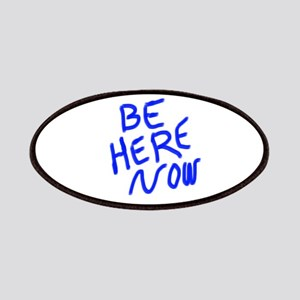 BE HERE NOW Patch