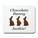 Chocolate Bunny Junkie Mousepad