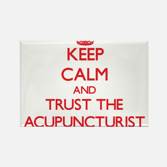 Keep Calm and Trust the Acupuncturist Magnets