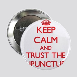 """Keep Calm and Trust the Acupuncturist 2.25"""" Button"""