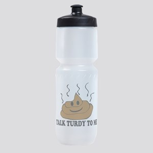 Talk Turdy To Me Sports Bottle