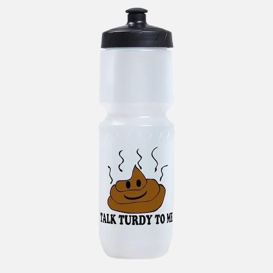 Talk Turdy To Me Sports Bottle