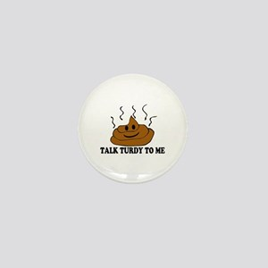 Talk Turdy To Me Mini Button