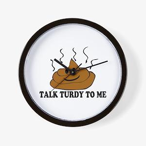 Talk Turdy To Me Wall Clock