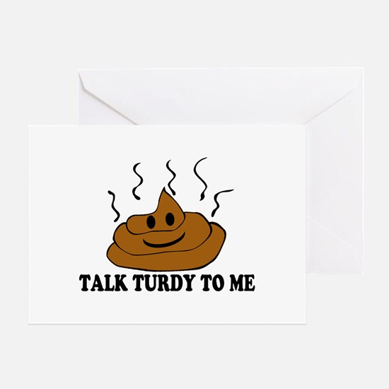 Talk Turdy To Me Greeting Card