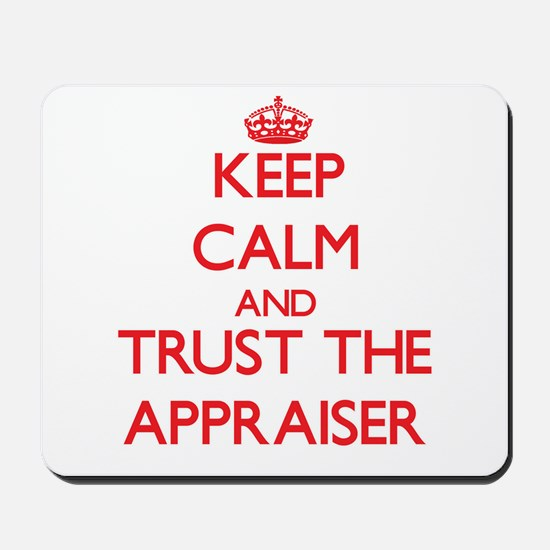 Keep Calm and Trust the Appraiser Mousepad