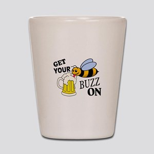 Get Your Buzz On Shot Glass