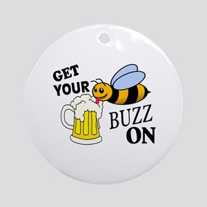 Get Your Buzz On Ornament (Round)