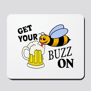 Get Your Buzz On Mousepad