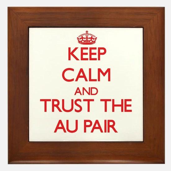 Keep Calm and Trust the Au Pair Framed Tile