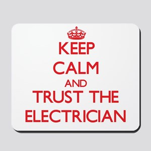 Keep Calm and Trust the Electrician Mousepad