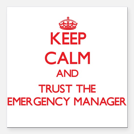 Keep Calm and Trust the Emergency Manager Square C