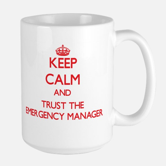 Keep Calm and Trust the Emergency Manager Mugs