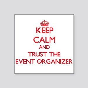 Keep Calm and Trust the Event Organizer Sticker