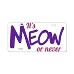 Its meow or never Aluminum License Plate
