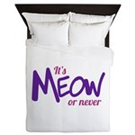Its meow or never Queen Duvet