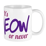 Its meow or never Mugs