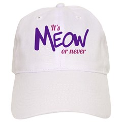 Its meow or never Gorra beisbol