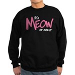 Its meow or never Sudaderas