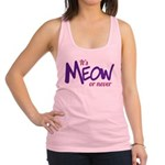 Its meow or never Racerback Tank Top