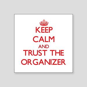 Keep Calm and Trust the Organizer Sticker