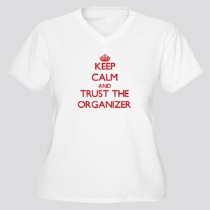 Keep Calm and Trust the Organizer Plus Size T-Shir