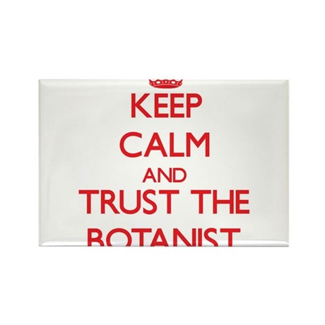 Keep Calm and Trust the Botanist Magnets
