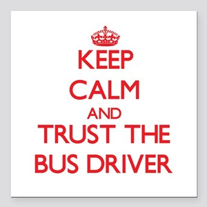 Keep Calm and Trust the Bus Driver Square Car Magn