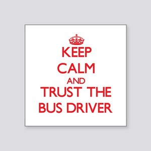 Keep Calm and Trust the Bus Driver Sticker