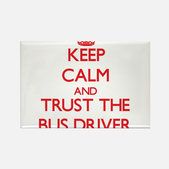 Keep Calm and Trust the Bus Driver Magnets