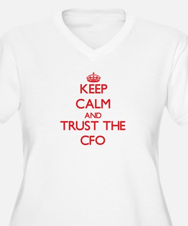 Keep Calm and Trust the Cfo Plus Size T-Shirt
