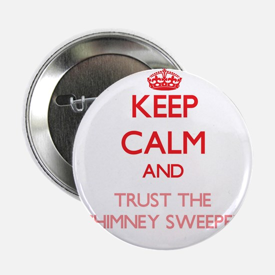 """Keep Calm and Trust the Chimney Sweeper 2.25"""" Butt"""