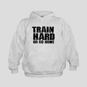 Train Hard or Go Home Hoodie