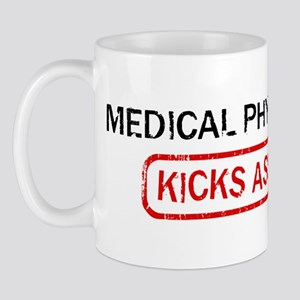 MEDICAL PHYSICS kicks ass Mug