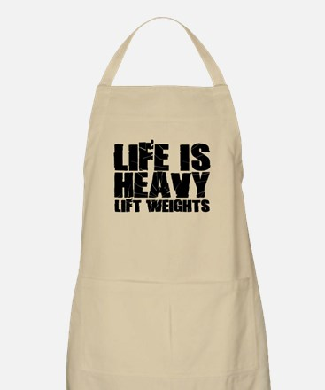 Life is Heavy Lift Weights Apron