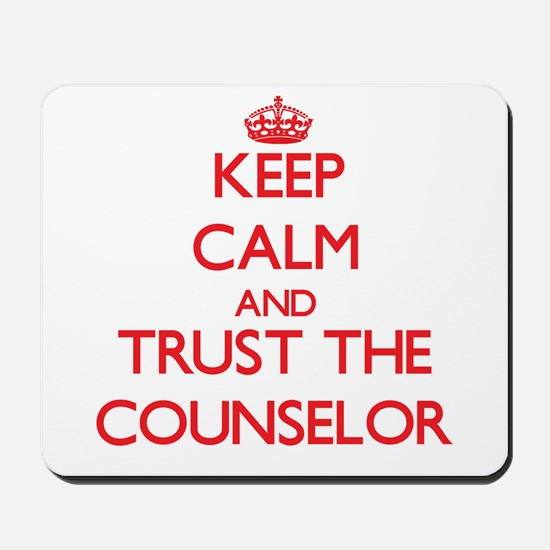 Keep Calm and Trust the Counselor Mousepad