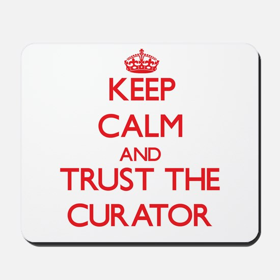 Keep Calm and Trust the Curator Mousepad